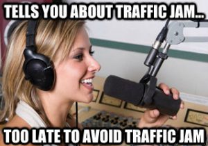 The radio delayed its announcement of traffic jam